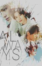 ALWAYS    ☆DOJAE & TAETEN FANFIC☆ by Nicookie07