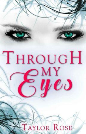 Through My Eyes by rolyatrose