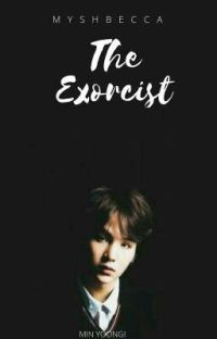 The Exorcist | Yoongi [COMPLETED] cover