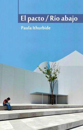 El pacto / Río abajo by PaulaIthurbide