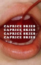 caprice skies by hoemosexuals