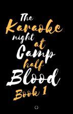 karaoke night at Camp Half-blood  by VersetheUniverse