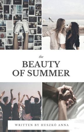 t h e    Beauty of Summer by Ms-AlwaysRight