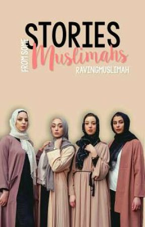 Stories From A Muslimah by ravingmuslimah