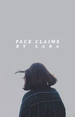 FACE CLAIMS  ―  under editing.  by baudeIaire