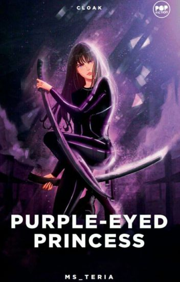 Purple-Eyed Princess (Published Under Cloak Pop Fiction) - Mac - Wattpad