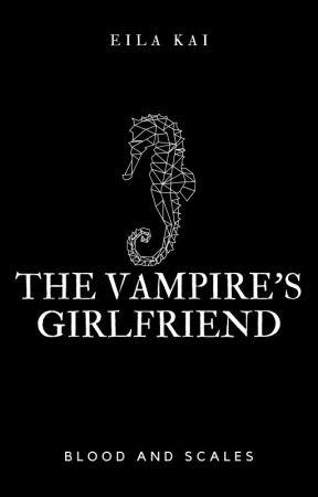 The Vampire's Girlfriend by afictionalqueen