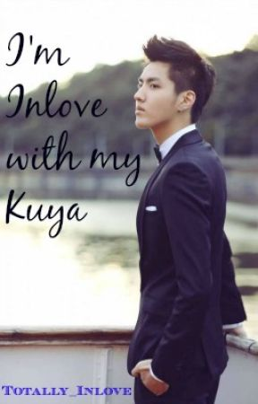 I'm Inlove with my Kuya ❤(BxB) by Totally_Inlove