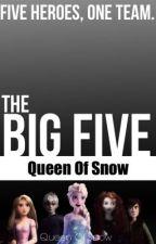 The Big Five (Original Book) by QueenOfSnow