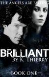 Brilliant {A BBC Sherlock Fanfic} cover