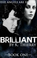 Brilliant {A BBC Sherlock Fanfic} by kasiapeia_