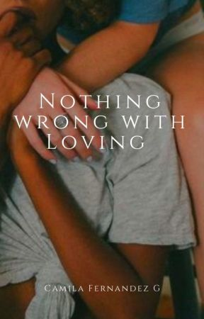 Nothing Wrong With Loving by cammi1011