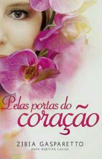 Pelas Portas do Coração - COMPLETO - ZIBIA GASPARETTO  cover
