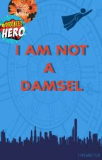 I Am Not a Damsel by typewriter6001