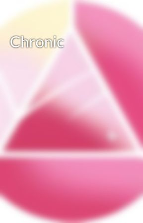 Chronic by CherryDott