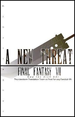 Đọc truyện [DROP][Fanfic Final Fantasy VII] A New Threat