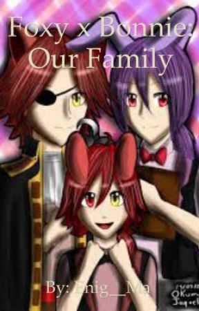 Foxy x Bonnie: Our Family [Re-Make] by Rxd_Queen