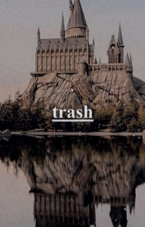 trash | harry potter by loveyouallkissy