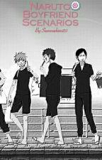 Naruto Boyfriend Scenarios//Modern AU by Sammiekins123