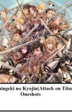 Shingeki no Kyojin (Attack on Titan) One shots (Closed) by Uchihababe3796