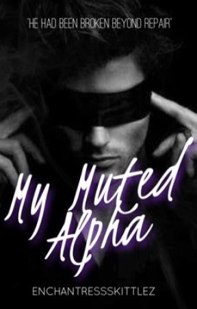 My Muted Alpha | Ongoing by EnchantressSkittlez