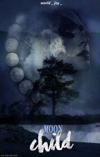Moon Child  ✔  by world_joy_