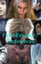 Final Fantasy VII Preferences and oneshots  by xxfinal_fantasyxx
