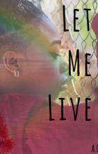 LetMeLive (fanfic)( Deetranada ) by GreatGoat