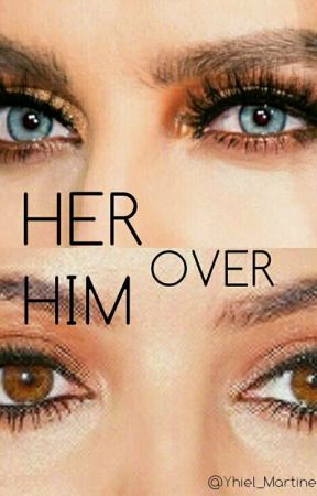 HER Over Him |Jerrie Tag-lish AU by _Yhiel_