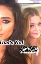 That's Not Acting -Sashay by paytonlaynes