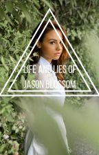 The Life and Lies of Jason Blossom by smoremarshmellow