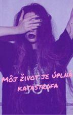 Môj život je úplná katastrofa od _Dark_Avis_