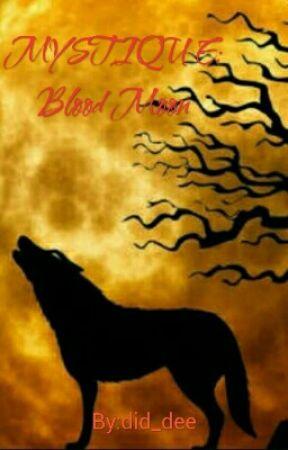 MYSTIQUE: Blood Moon by adaraah_