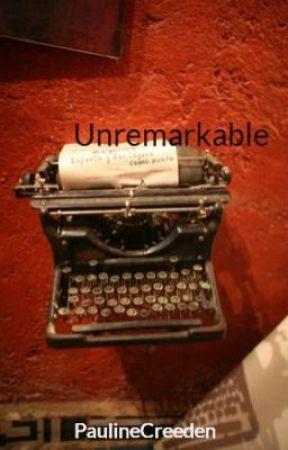 Unremarkable by PaulineCreeden