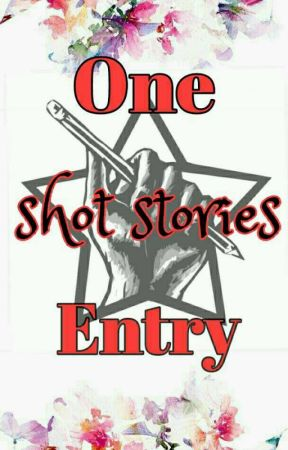 One shot stories Entry by HappyWriters25