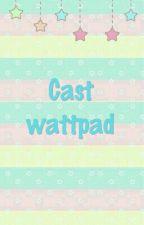 cast wattpad by iidasm