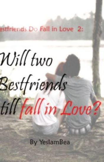 Fall in love best friends when 15 Best