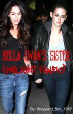 Bella Swan's Sister (Twilight Fanfic) (Jasper Hale Fanfic) by Wayward_Son_1967