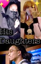 His Daughters:( Xxxtentacion and Malak story) by NiggaSnatchers