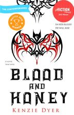 Blood and Honey (Book 1) by KenzDyer