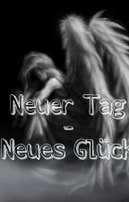 Neuer Tag - Neues Glück by save_story