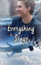Everything Stays   Tom Holland x Reader by avaingers