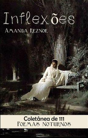 Inflexões - Coletânea de 111 Poemas Noturnos de Amanda Reznor by AmandaReznor