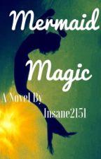 Mermaid Magic by Insane2151