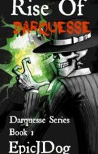 Rise of Darquesse (Darquesse Series Book 1) by leighttlemix