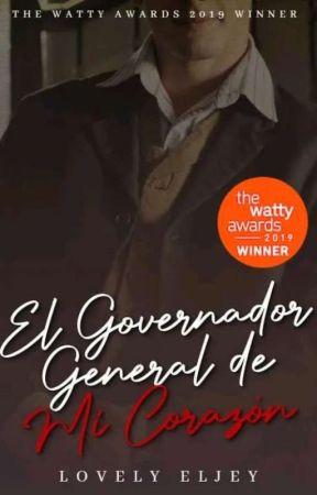 El Gobernador-General De Mi Corazón (Watty's 2019 Winner) by LovelyEljey