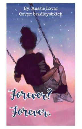Forever? Forever. by AussieLovar