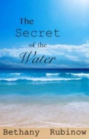 The Secret of the Water by bookwormbethany
