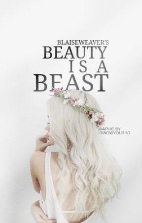 Beauty Is A Beast by BlaiseWeaver
