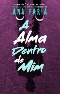 A Alma Dentro de Mim - Livro Completo cover